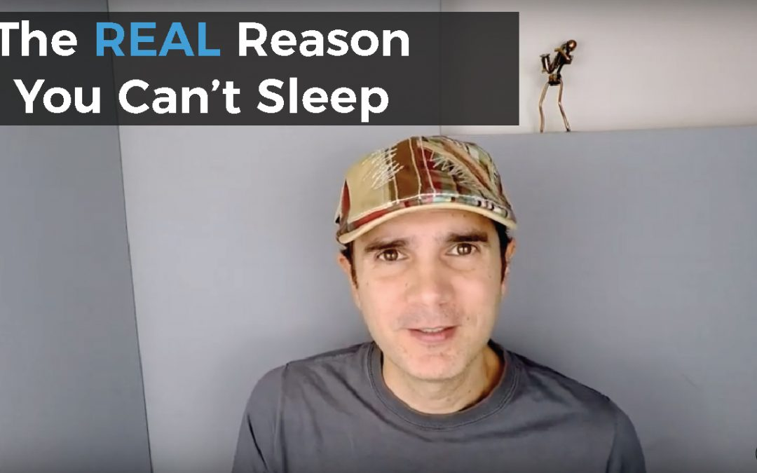 The Real Reason You Can't Sleep